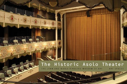 9781857596953: The Historic Asolo Theater: The John and Mable Ringling Museum of Art Art Spaces Series