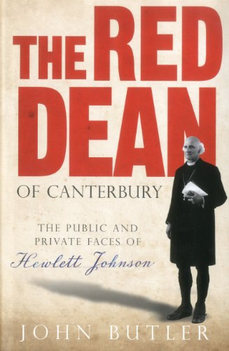 The Red Dean Of Canterbury: The Public And Private Faces Of Hewlett Johnson (FINE COPY OF SCARCE ...
