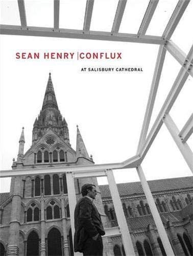 Sean Henry: Conflux at Salisbury Cathedral.: Sean Henry.
