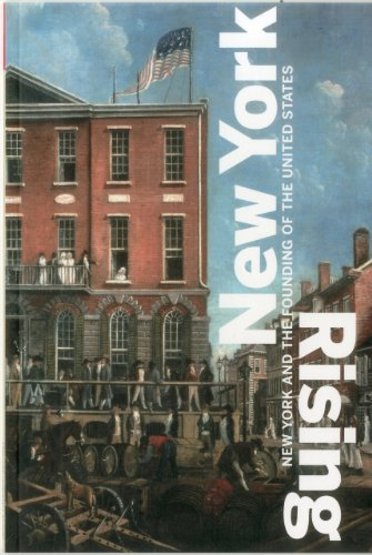9781857597769: New York Rising: New York and the Founding of the United States