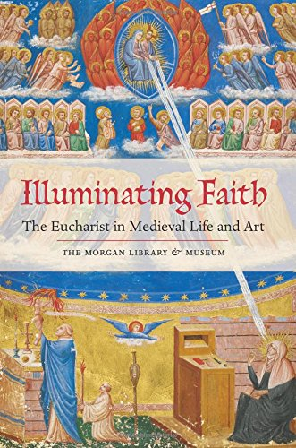 9781857599176: Illuminating Faith: The Eucharist in Medieval Life and Art