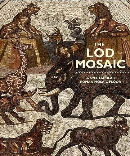The Lod Mosaic: A Spectacular Roman Mosaic: Avni, Gideon; Bowersock,