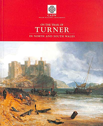 9781857601275: On the Trail of Turner in North and South Wales (Makers of Wales)