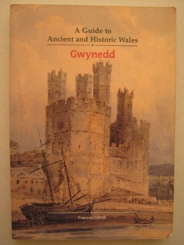 9781857601978: Gwynedd: Covering Gwynedd, Isle of Anglesey and Western Conwy (Guide to Ancient & Historic Wales)