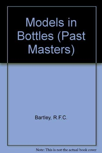 MODELS IN BOTTLES: Bartley, R. F.
