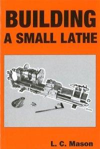 Building A Small Lathe L C Mason