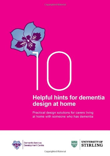 9781857692549: 10 Helpful Hints for Dementia Design at Home: Practical Design Solutions for Carers Living at Home with a Person Who Has Dementia
