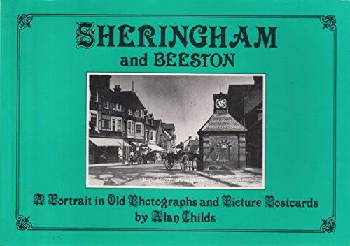Sheringham and Beeston: A Portrait in Old: Childs, Alan