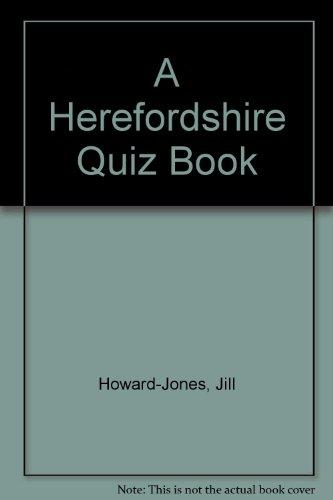 A Herefordshire Quiz Book: Howard-Jones, Jill