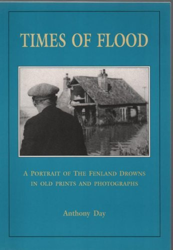 Times of Flood: Portrait of the Fenland: Day, Anthony