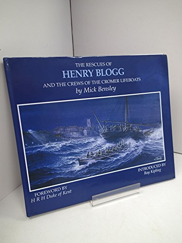 The Rescues of Henry Blogg and the Crews of the Cromer Lifeboats. Signed