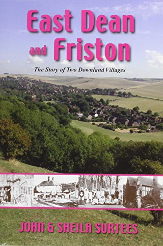 East Dean and Friston: The Story of: Surtees, John &