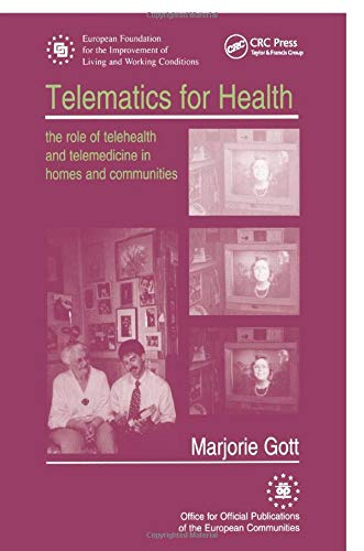 Telematics for Health: The Role of Telehealth and Telemedicine in Homes and Communities: Gott, ...