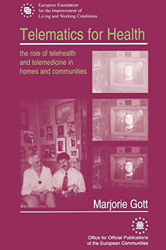 Telematics for Health : The Role of Telehealth and Telemedicine in Homes and Communities