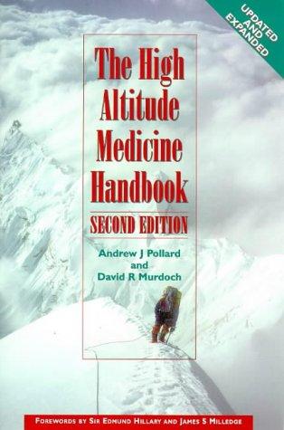The High Altitude Medicine Handbook: Andrew Pollard, David