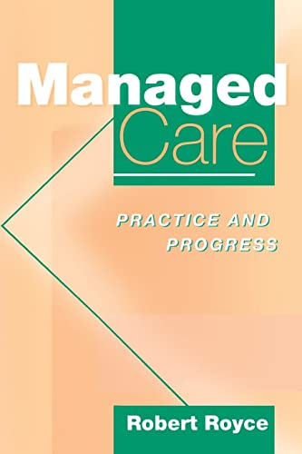 Managed Care: Practice and Progress: Robert Royce