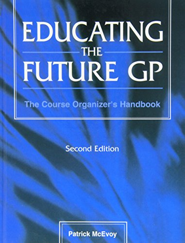 9781857752816: Educating the Future Gp: The Course Organizer's Handbook