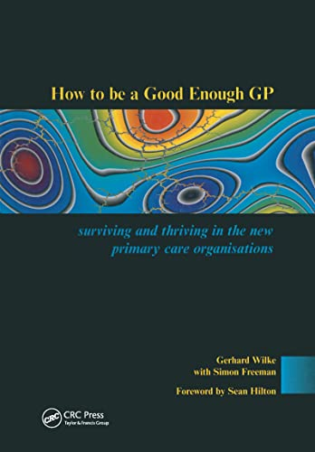 9781857753585: How to be a Good Enough GP: Surviving and Thriving in the New Primary Care Organisations