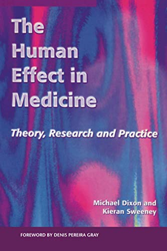 The Human Effect in Medicine: Theory, Research and Practice (1857753690) by Michael Dixon; Keiran Sweeney