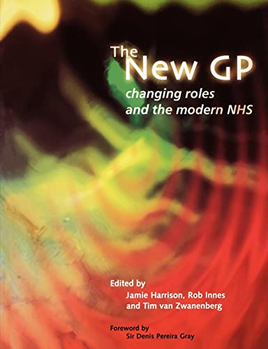 THE NEW GP: changing roles and the modern NHS: Jamie Harrison