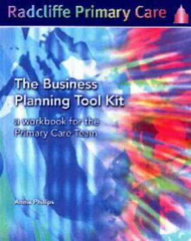 9781857755008: The Business Planning Tool Kit: A Workbook For The Primary Care Team (Radcliffe Primary Care)