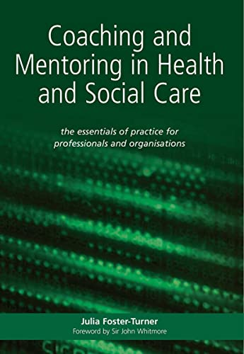 9781857755497: Coaching and Mentoring in Health and Social Care: The Essential Manual for Professionals and Organisations