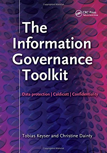 9781857756005: The Information Governance Toolkit: Data Protection, Caldicott, Confidentiality