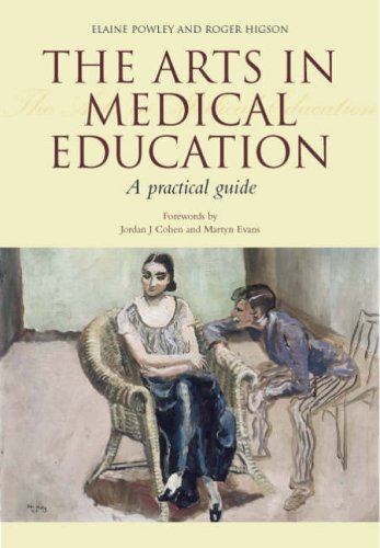 9781857756265: The Arts in Medical Education: A Practical Guide