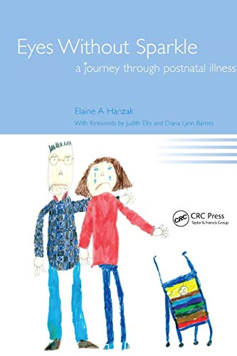 Eyes Without Sparkle: A Journey Through Postnatal Illness: Hanzak, Elaine A.