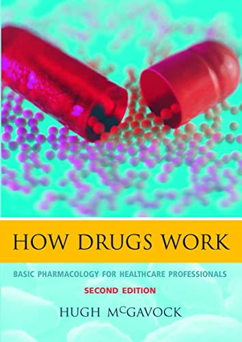 9781857756913: How Drugs Work: Basic Pharmacology for Healthcare Professionals