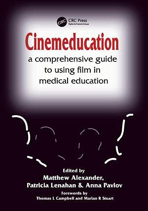 9781857756920: Cinemeducation: A Comprehensive Guide to Using Film in Medical Education