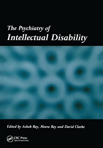 The Psychiatry of Intellectual Disability: Roy, Ashok; Roy, Meera; Clakre, David (Eds.)