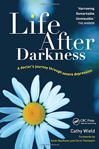 9781857757293: Life After Darkness: A Doctor?s Journey Through Severe Depression