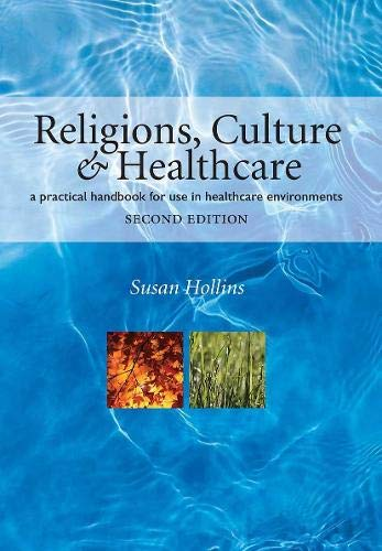 9781857757552: Religions, Culture and Healthcare: A Practical Handbook for Use in Healthcare Environments