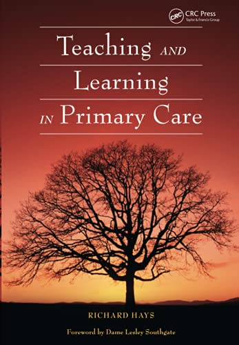 Teaching and Learning in Primary Care: Hays, Richard