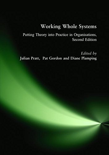 Working Whole Systems: Putting Theory into Practice in Organisations: Pratt, Julian; Gordon, Pat; ...