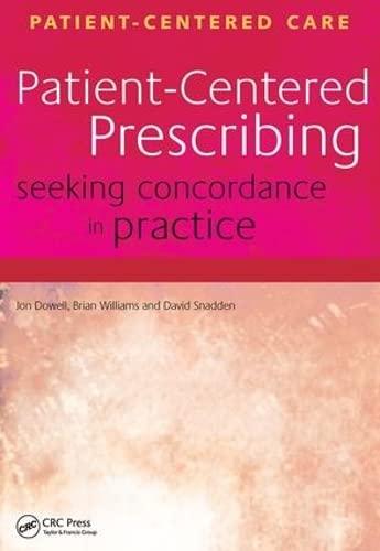 Patient-Centred Prescribing: Dowell, John, M.D./ Williams, Brian/ Snadden, David, M.D.
