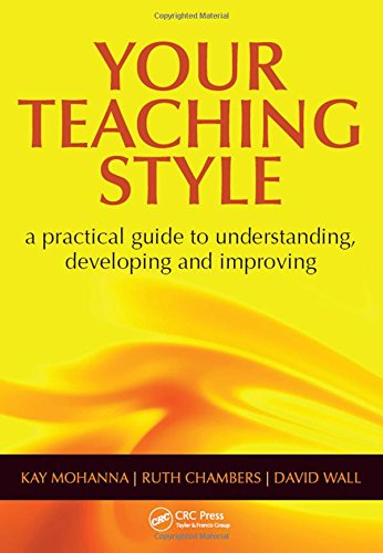 Your Teaching Style: A Practical Guide to: Mohanna, Kay, Chambers,