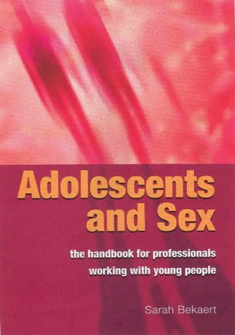9781857758801: Adolescents and Sex - The Handbook for Professionals Working With Young People