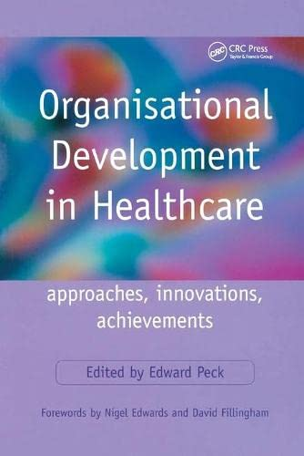 Organisational Development in Healthcare: Approaches, Innovations, Achievements: Peck, E (ed)