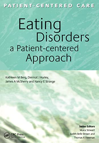 Eating Disorders: A Patient-Centered Approach (Patient-Centered Care: Kathleen M Berg,