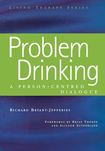 9781857759297: Problem Drinking: A Person-Centred Dialogue (Living Therapies Series)