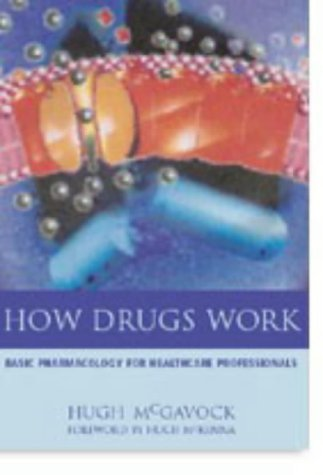 9781857759327: How Drugs Work: Basic Pharmacology for Healthcare Professionals, Second Edition