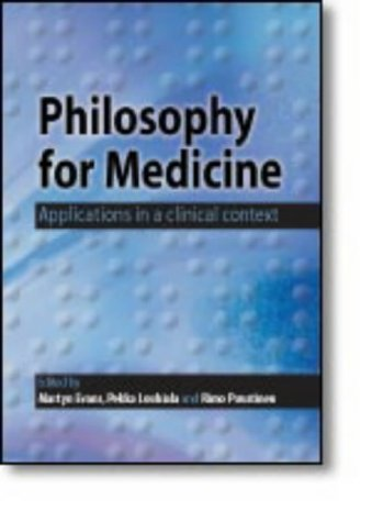 Philosophy for Medicine: Applications in a Clinical Context: Pekka Louhiala