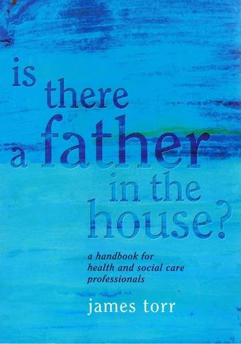 9781857759440: Is There a Father in the House?: A Handbook for Health and Social Care Professionals