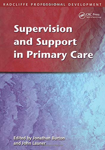 Supervision and Support in Primary Care (Radcliffe: Burton, Jonathan and