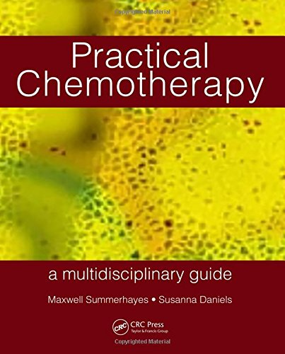 Practical Chemotherapy - A Multidisciplinary Guide: Daniels, Susanna, Summerhayes,