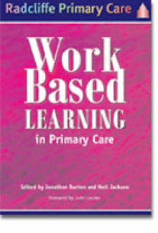 Work-Based Learning in Primary Care (Radcliffe Primary: Burton, Jonathan and