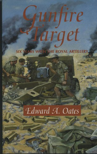 9781857760668: Gunfire Target: Six Years with the Royal Artillery