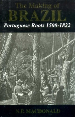 9781857760682: The Making of Brazil: Portuguese Roots, 1500-1822